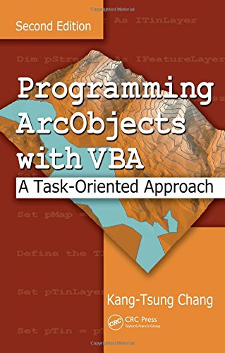 Programming ArcObjects with VBA: A Task-Oriented Approach, Second Edition by CRC Press