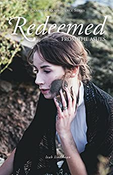 Redeemed From The Ashes (Canadian Reminiscence Series Book 1) by [Lindeman, Leah]