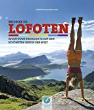 Entdecke die LOFOTEN - 50 Outdoor-Highlights auf den schönsten Inseln der Welt