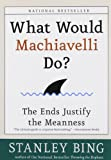 What Would Machiavelli Do?, Stanley Bing, 0066620104