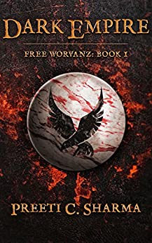 Dark Empire (Free Worvanz Book 1) by [Sharma, Preeti C.]