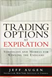 Trading Options at Expiration, Jeff Augen, 0133409031