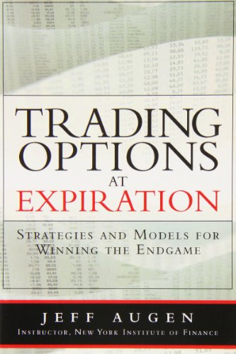 Trading Options at Expiration: Strategies and Models for Winning the Endgame (paperback) by FT Press