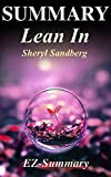 Summary - Lean In: By Sheryl Sandberg - Women, Work and the Will to Lead (Lean In: A Full Summary - Book, Paperback, Hardcover, Audiobok, Audible Book 1)