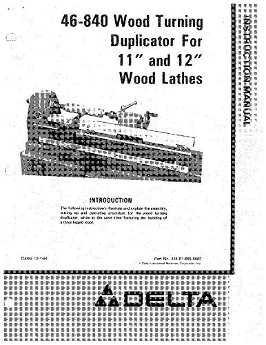 Delta 46-840 Wood Turning Duplicator for 11 & 12 Wood Lathes Instruction Manu Reprint [Plastic Comb]