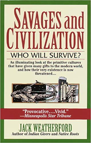 Savages and Civilization: Who Will Survive? - Kindle edition