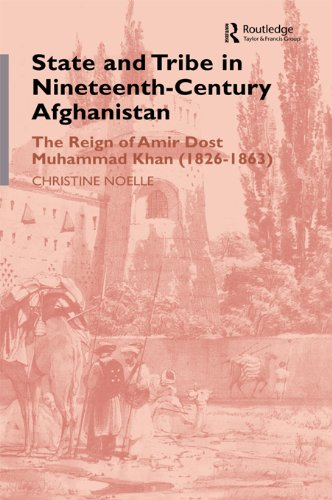 Download State and Tribe in Nineteenth-Century Afghanistan: The Reign of Amir Dost Muhammad Khan (1826-1863) Pdf