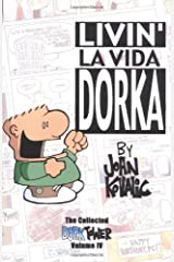 Livin' La Vida Dorka (The complete Dork Tower comic strip collection, Vol. 4) Paperback