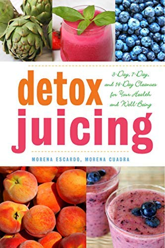 Detox Juicing: 3-Day, 7-Day, and 14-Day Cleanses for Your Health and Well-Being (Detox Water Recipes For Weight Loss With Fruit)