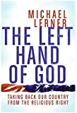 img - for The Left Hand of God: Taking Back Our Country from the Religious Right book / textbook / text book