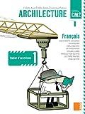 Archilecture CM2 - Cahier d'exercices 1 (Français - Nouveaux programmes)