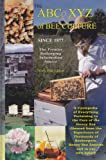 The ABC & XYZ of Bee Culture: An Encyclopedia Pertaining to the Scientific and Practical Culture of Honey Bees