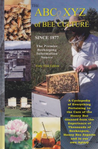 The ABC & XYZ of Bee Culture: An Encyclopedia Pertaining to