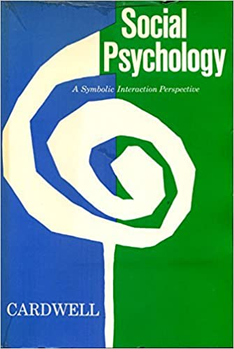 Social Psychology A Symbolic Interaction Perspective J D