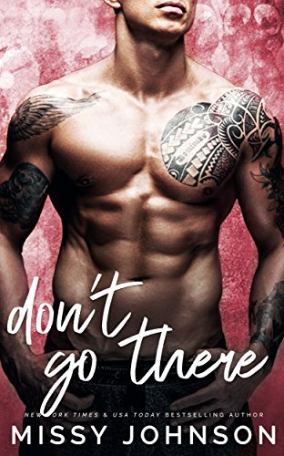 Don't Go There by Missy Johnson