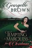 Tempting A Marquess For Christmas (Steamy Regency Romance) (Volume 5) by  Georgette Brown in stock, buy online here