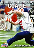 Championship Productions Kevin Donahue: Building A Championship Goalie DVD