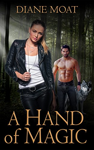 Madison swore off love long ago, but the more time she spends with the werewolf pack, the harder it is to push Alex away…A Hand Of Magic by Diane Moat