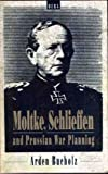 Moltke, Schlieffen and Prussian War Planning, Bucholz, Arden, 085496889X