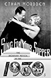 Sing for Your Supper: The Broadway Musical in the 1930s (Golden Age of the Broadway Musical)