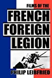 img - for The Films of the French Foreign Legion book / textbook / text book