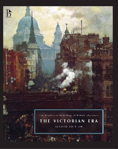 The Broadview Anthology of British Literature Volume 5: The Victorian Era - Second Edition (Broadview Anthology of Briti