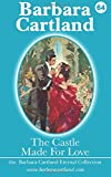 The Castle Made for Love, Barbara Cartland, 1500138355