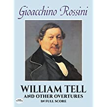 William Tell and Other Overtures in Full Score