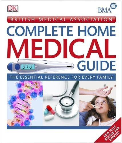 BMA Complete Home Medical Guide (British Medical Association) by DK (2010-08-02) (Complete Home Medical Guide)