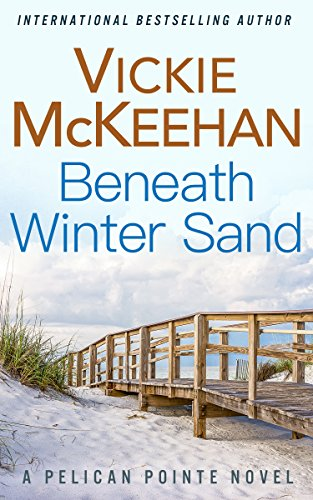 Beneath Winter Sand (A Pelican Pointe Novel Book 10)