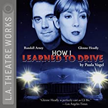 How I Learned to Drive Performance by Paula Vogel Narrated by Glenne Headly, Randall Arney, Joy Gregory, Paul Mercier, Rondi Reed