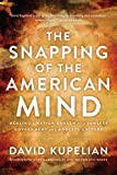 """The Snapping of the American Mind Healing a Nation Broken by a Lawless Government and Godless Culture"" av David Kupelian"