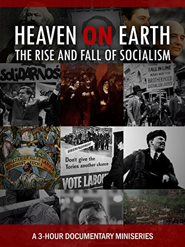 Heaven on Earth: The Rise and Fall of Socialism - HOUR ONE