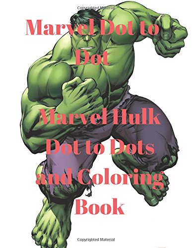 Marvel Dot to Dot:Marvel Hulk Dot to Dots and Coloring Book