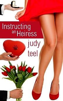 Instructing an Heiress (Cinderella Heiresses Book 2) by [Teel, Judy]