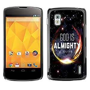 Dragon Case - FOR LG Nexus 4 E960 - god is almighty - Caja protectora de pl??stico duro de la cubierta Dise?¡Ào Slim Fit