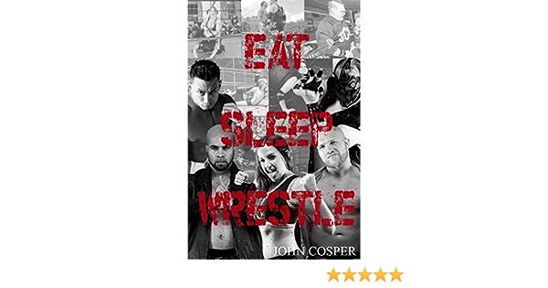 Eat Sleep Wrestle: Amazon.es: Cosper, John: Libros en idiomas ...
