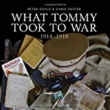 What Tommy Took to War, 1914-18, Peter Doyle, 0747814031