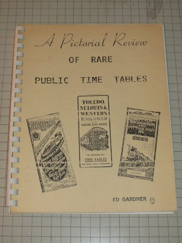 A Pictorial Review of Rare Public Time Tables - Railroad Time Tables
