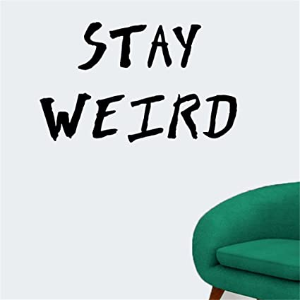 unusual wall stickers wall clock stay weird wall decal stickers art decor vinyl peel and stick mural removable sticker amazoncom