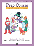 Alfred's Basic Piano Prep Course: Christmas Joy! Book D: For the Young Beginner (Alfred's Basic Piano Library)