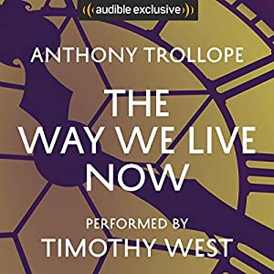 The Way We Live Now Hörbuch