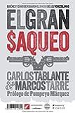 El gran saqueo: Quiénes y cómo se robaron el dinero de los venezolanos (La hoja del Norte) (Spanish Edition)
