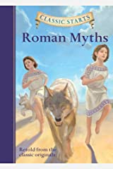 Classic Starts®: Roman Myths (Classic Starts® Series) Hardcover