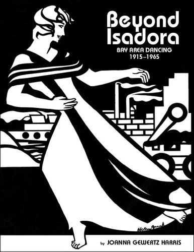 Read Online Beyond Isadora Bay Area Dancing 1915-1965 ebook