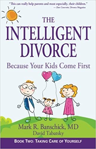 The intelligent divorce taking care of yourself amazon mark the intelligent divorce taking care of yourself amazon mark r banschick david tabatsky 9780982590324 books solutioingenieria Choice Image