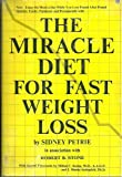 Miracle Diet for Fast Weight Loss, Sidney Petrie and Robert B. Stone, 0135848059