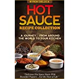 Hot Sauce Recipe Collection- A Journey From Around The World to Your Table