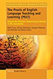 The Praxis of English Language Teaching and Learning (PELT): Beyond the Binaries: Researching Critically in EFL Classrooms (Critical New Literacies: ... of English Language Teaching and Learning)