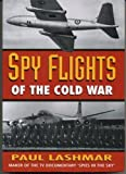 Spy Flights of the Cold War, Paul Lashmar, 1557508372
